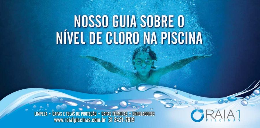 Nosso guia sobre o n vel de cloro na piscina raia 1 piscinas for Nivel de cloro en piscinas