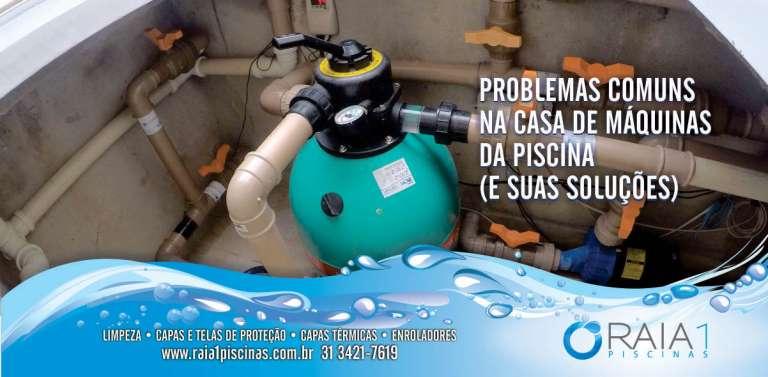 Problemas comuns na casa de máquinas da piscina em bh
